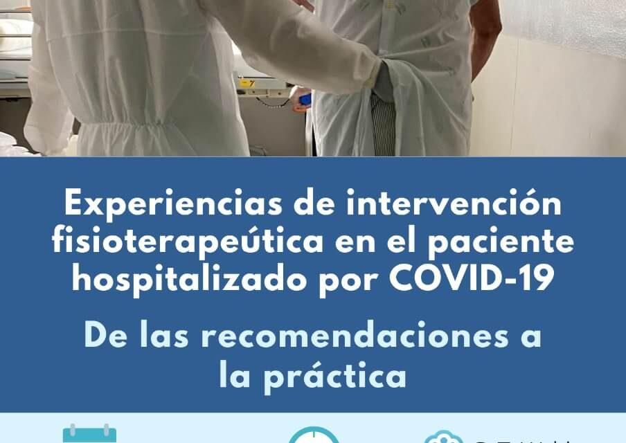 Webinar 12 Mayo | Experiencias de intervención en el paciente hospitalizado con COVID-19, de las recomendaciones a la práctica.