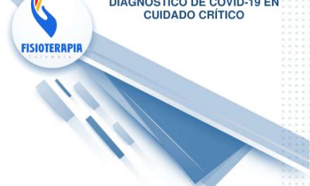 Recomendaciones de fisioterapia para el abordaje de pacientes con sospecha o diagnóstico de COVID-19 en cuidado crítico
