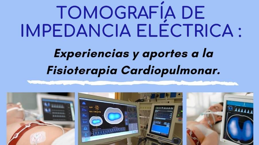 Webinar 8 Julio | TOMOGRAFÍA DE IMPEDANCIA ELÉCTRICA: Experiencias y aportes desde la Fisioterapia Cardiopulmonar.