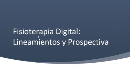 Fisioterapia Digital: Lineamientos y Prospectiva