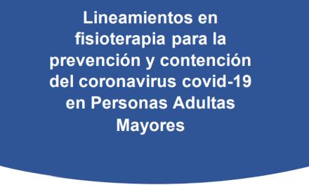 Lineamientos en fisioterapia para la prevención y contención del coronavirus covid-19 en Personas Adultas Mayores