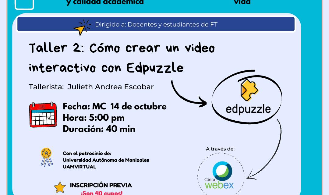 Taller 2: Cómo crear un video interactivo con Edpuzzle