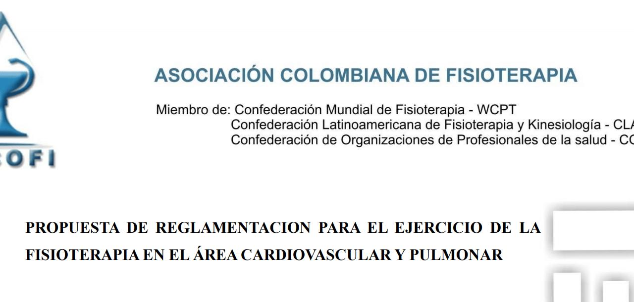 PROPUESTA DE REGLAMENTACIÓN PARA EL EJERCICIO DE LA FISIOTERAPIA EN EL ÁREA CARDIOVASCULAR Y PULMONAR.
