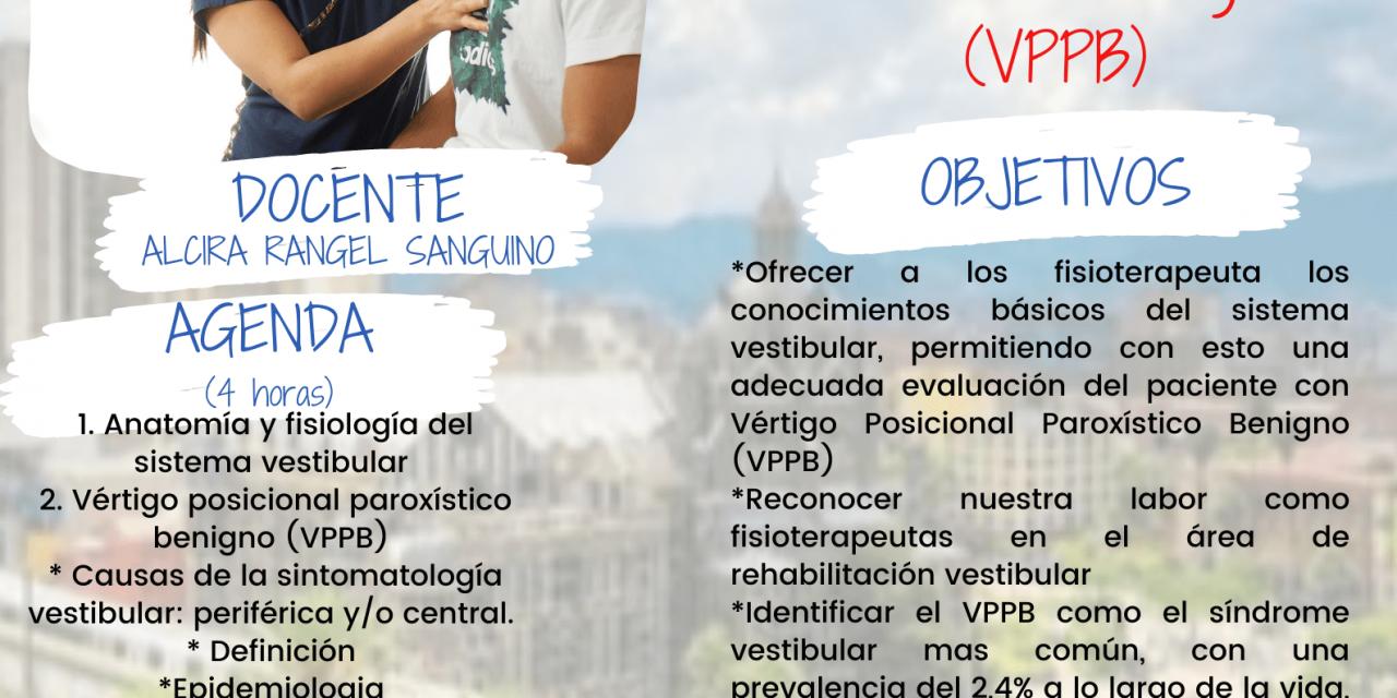 Taller precongreso: Rehabilitación Vestibular: Bases para el diagnostico del Vértigo Posicional Paroxístico Benigno (VPPB)